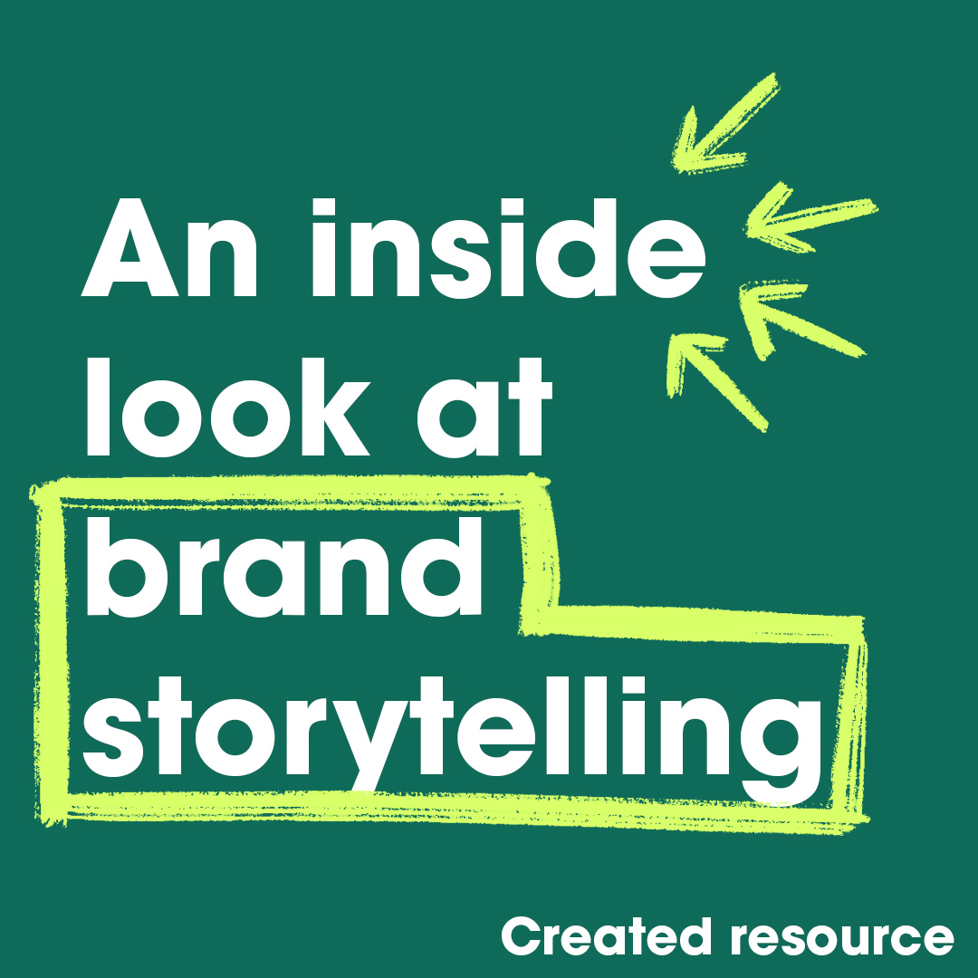 An inside look at brand storytelling